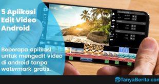 Aplikasi Edit Video Android Tanpa Watermark Gratis
