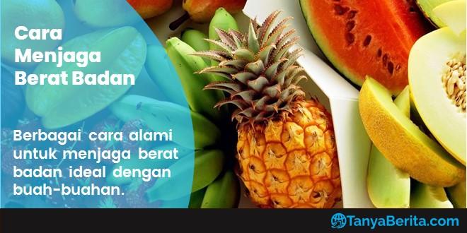 Cara Menjaga Berat Badan Secara Alami dengan Buah buahan Detoksifikasi