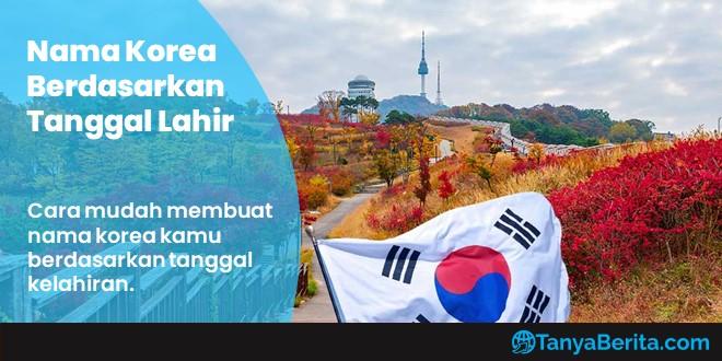 Cara Mudah Membuat Nama Korea Berdasarkan Tanggal Lahir