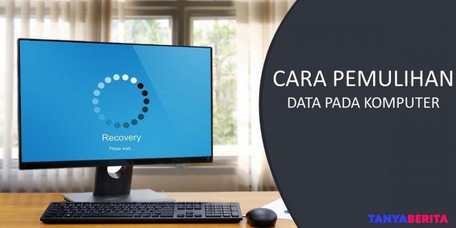 Cara Pemulihan Data pada Komputer