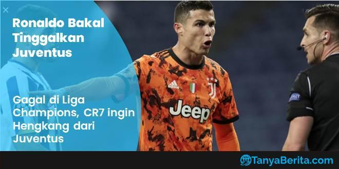 Cristiano Ronaldo Ingin Tinggalkan Juventus