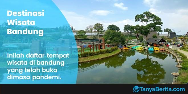 Daftar Destinasi Wisata Bandung Terbaru