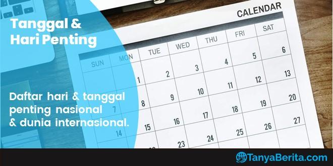 Daftar Hari Penting Nasional dan Internasional Terbaru yang Perlu Diketahui