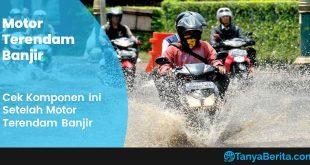 Tips Setelah Motor Terendam Banjir