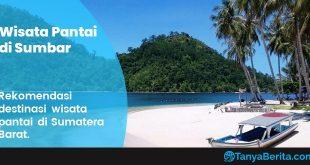Wisata Pantai Terindah di Sumatera Barat yang Terkenal, Hits dan Populer