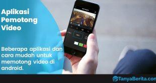 Aplikasi Pemotong Video Gratis di Hp Android