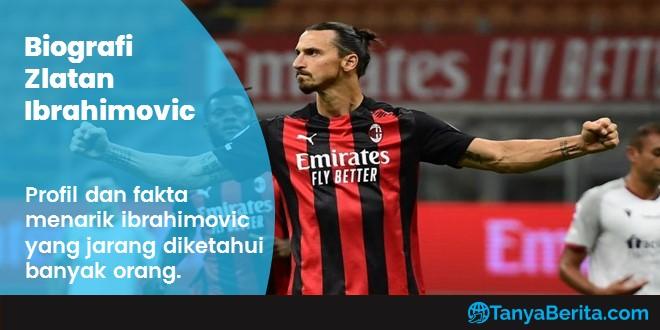 Biografi Zlatan Ibrahimovic Terlengkap