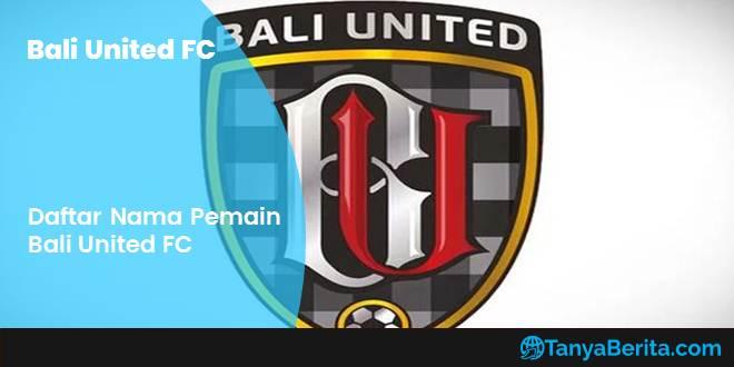 Daftar Nama Pemain Bali United FC Terbaru