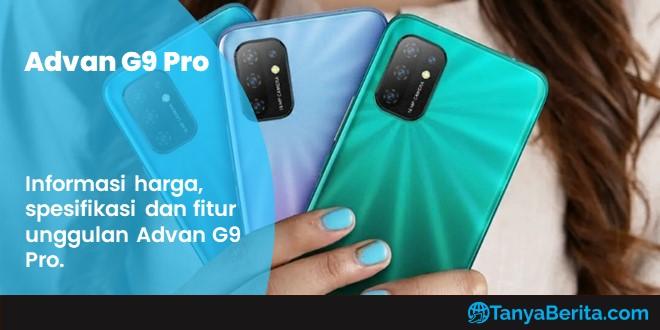 Harga Advan G9 Pro Baru dan Bekas Terkini