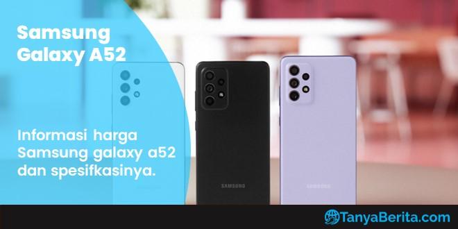 Harga Samsung Galaxy A52 Terbaru dan Spesifikasi