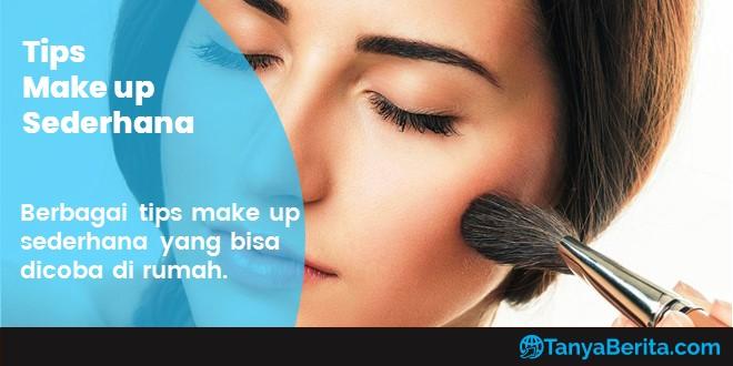 Trik Make Up Sederhana dan Mudah yang Dapat Dipelajari di Rumah